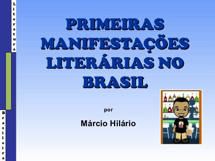L    i    t          PRIMEIRAS    e    r    a    t        MANIFESTAÇÕES    u    r    a        LITERÁRIAS NO            BRA...