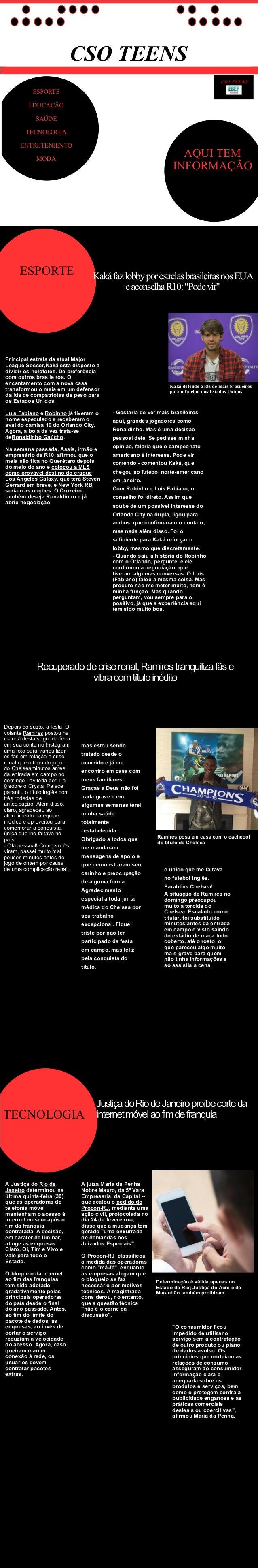 CSO TEENS ESPORTE EDUCAÇÃO SAÚDE TECNOLOGIA ENTRETENIENTO MODA AQUI TEM INFORMAÇÃO Kaká defende a ida de mais brasileiros ...
