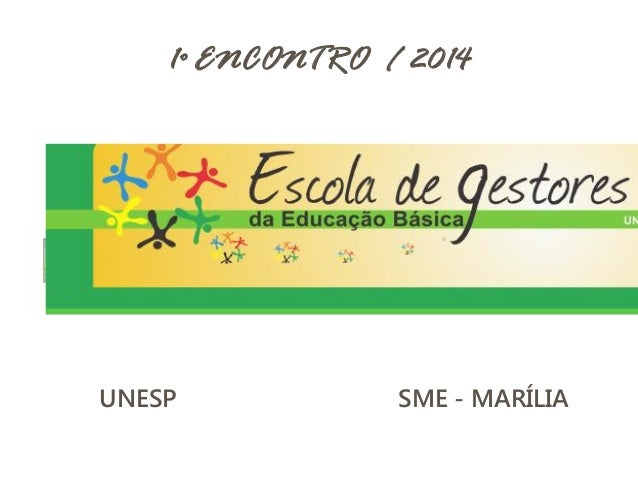 1º ENCONTRO / 2014  UNESP  SME - MARÍLIA