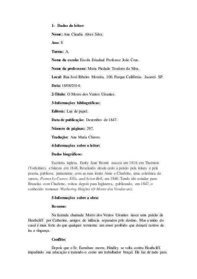 1- Dados do leitor:  Nome: Ana Claudia Alves Silva.  Ano: 8  Turma: A.  Nome da escola: Escola Estadual Professor João Cru...