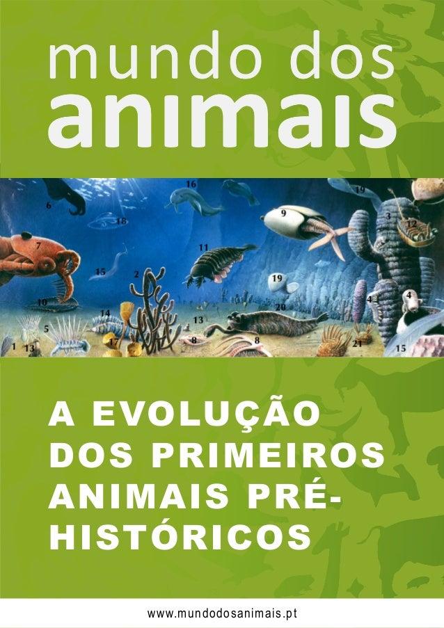 A EVOLUÇÃO DOS PRIMEIROS ANIMAIS PRÉ- HISTÓRICOS www.mundodosanimais.pt