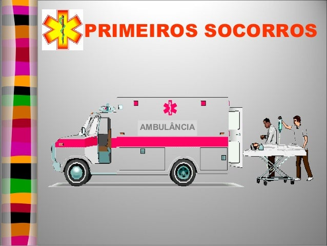 PRIMEIROS SOCORROS    AMBULÂNCIA