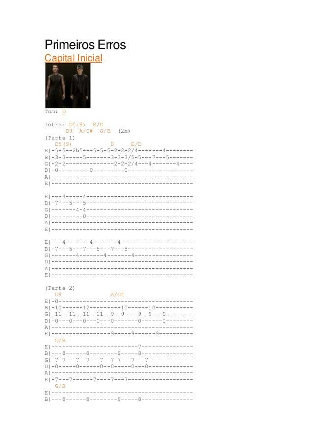 Primeiros ErrosCapital InicialTom: DIntro: D5(9) E/D      D9 A/C# G/B (2x)(Parte 1)   D5(9)           D     E/DE|-5-5--2h5...