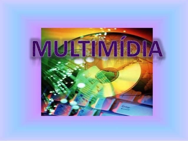 O termo multimídia refere-se, portanto a tecnologias com suporte digital para criar, manipular, armazenar e pesquisar cont...