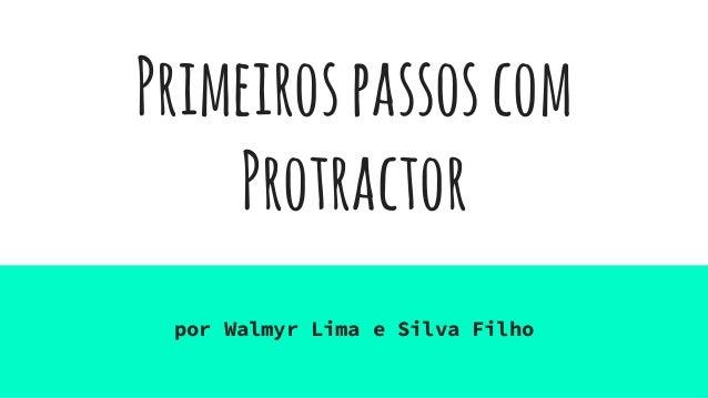 Primeirospassoscom Protractor por Walmyr Lima e Silva Filho