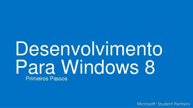 DesenvolvimentoPara Windows 8Primeiros Passos