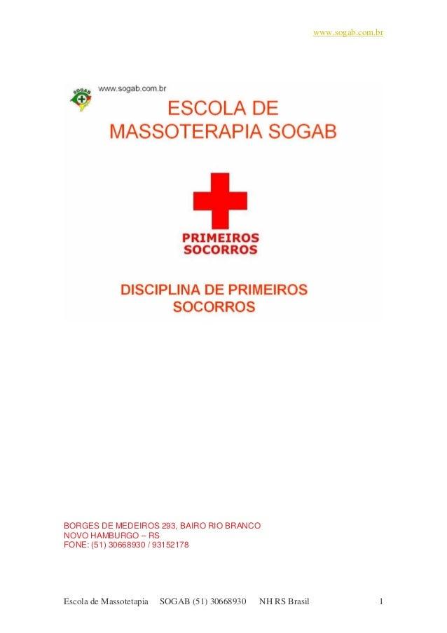 www.sogab.com.br Escola de Massotetapia SOGAB (51) 30668930 NH RS Brasil 1 BORGES DE MEDEIROS 293, BAIRO RIO BRANCO NOVO H...