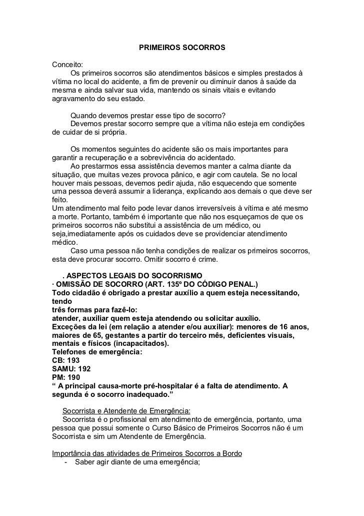 PRIMEIROS SOCORROSConceito:      Os primeiros socorros são atendimentos básicos e simples prestados àvítima no local do ac...