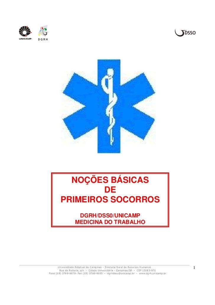 NOÇÕES BÁSICAS                DE        PRIMEIROS SOCORROS                   DGRH/DSS0/UNICAMP                  MEDICINA D...