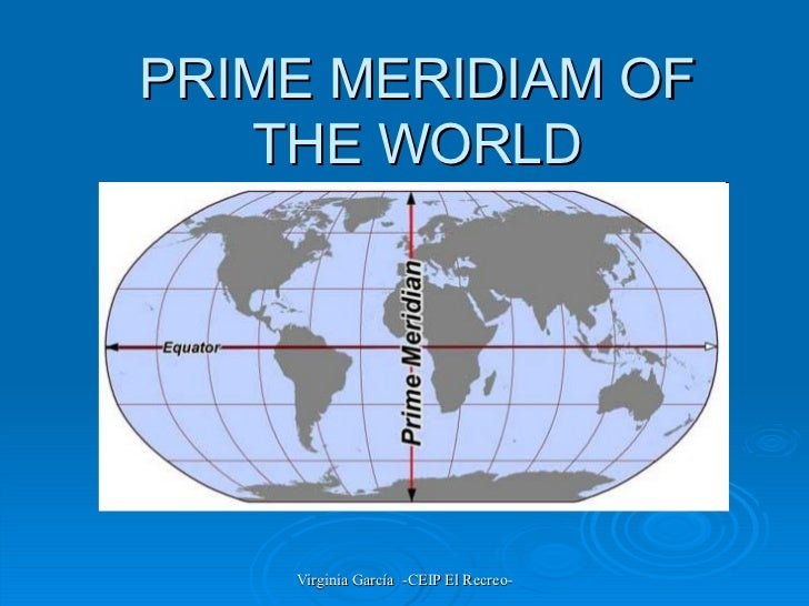 PRIME MERIDIAM OF THE WORLD