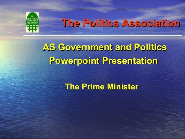 The Politics AssociationThe Politics AssociationAS Government and PoliticsAS Government and PoliticsPowerpoint Presentatio...