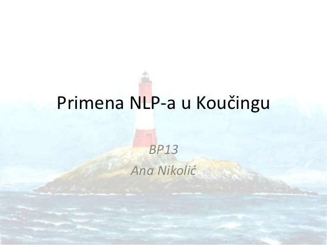 Primena NLP-a u Koučingu          BP13        Ana Nikolić