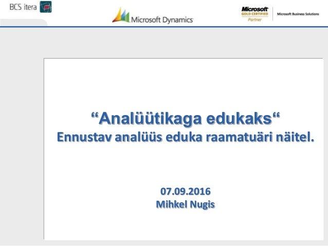 """""""Analüütikaga edukaks"""" Ennustav analüüs eduka raamatuäri näitel. 07.09.2016 Mihkel Nugis"""