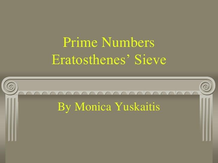 Prime NumbersEratosthenes' Sieve<br />By Monica Yuskaitis<br />