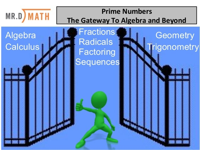 Prime	   Numbers	   	    The	   Gateway	   To	   Algebra	   and	   Beyond	    Algebra GeometryFractions Trigono...
