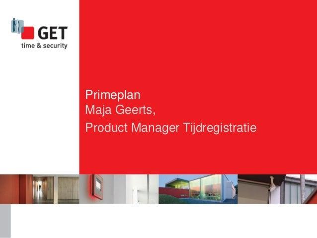 Primeplan Maja Geerts, Product Manager Tijdregistratie