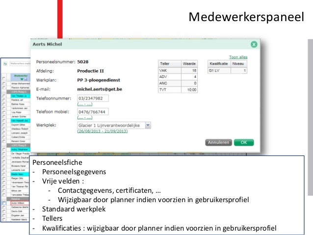 Medewerkerspaneel Personeelsfiche - Personeelsgegevens - Vrije velden : - Contactgegevens, certificaten, … - Wijzigbaar do...