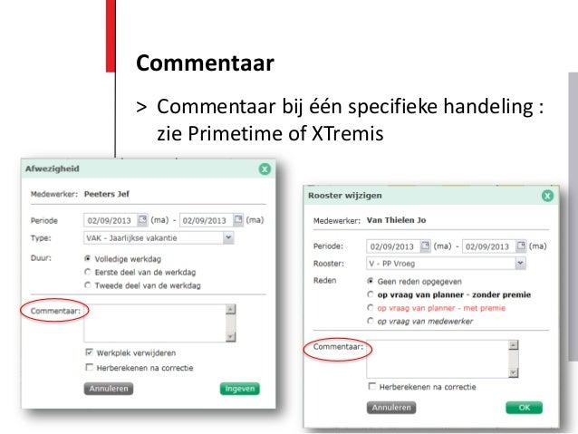 > Commentaar bij één specifieke handeling : zie Primetime of XTremis Commentaar