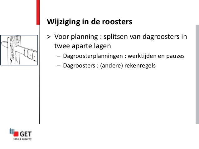 > Voor planning : splitsen van dagroosters in twee aparte lagen – Dagroosterplanningen : werktijden en pauzes – Dagrooster...