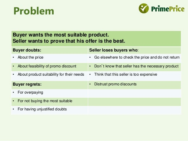 Solution  Product search service, encompassing ALL sellers,  both online and offline which makes it possible:  Buyer Selle...