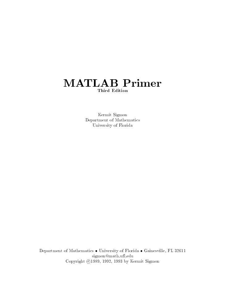 MATLAB Primer               Third Edition                          Kermit Sigmon                     Department of Mathema...