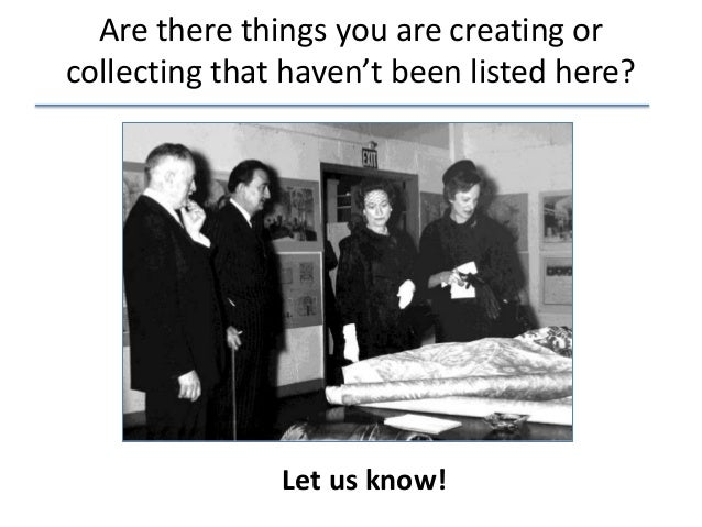 Are there things you are creating or collecting that haven't been listed here? Let us know!