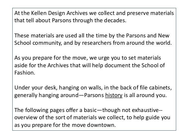 At the Kellen Design Archives we collect and preserve materials that tell about Parsons through the decades. These materia...