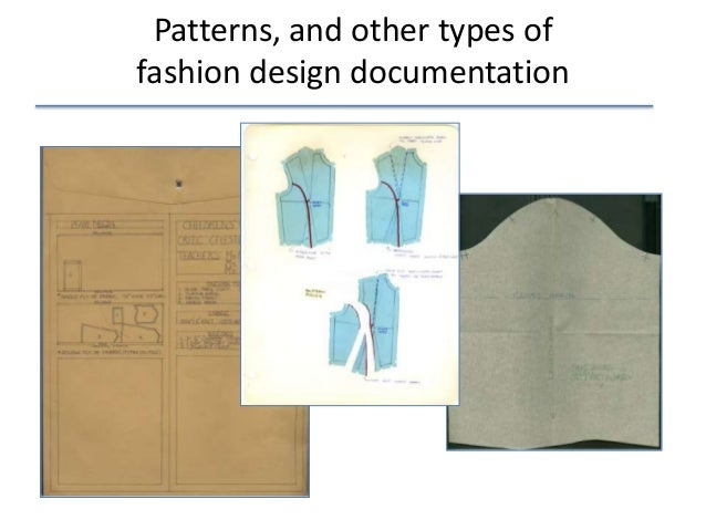 Patterns, and other types of fashion design documentation