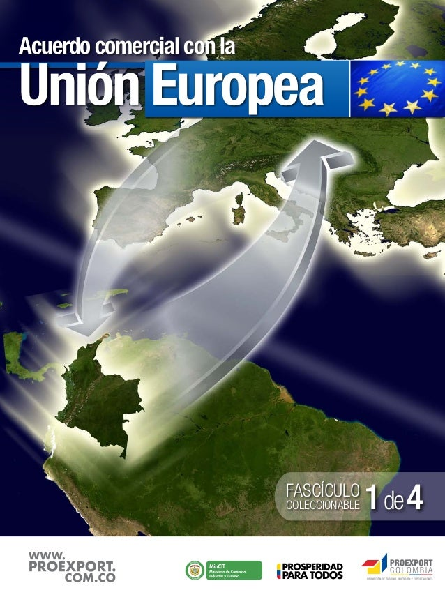 Libertad y Orden Libertad y Orden FASCÍCULO COLECCIONABLE 1de4 Acuerdo comercial con la Unión Europea