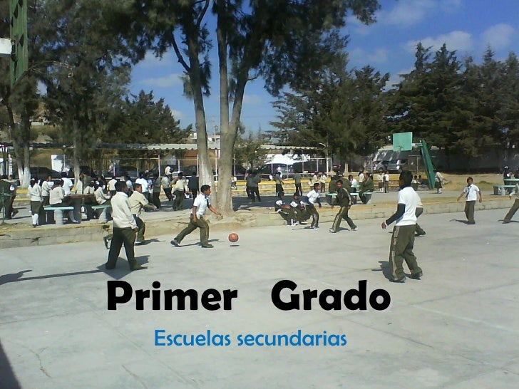Primer  Grado Escuelas secundarias