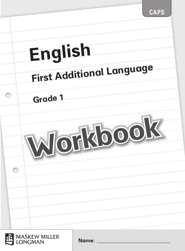English First Additional Language Grade 1 Name: ____________________________ CAPS Workbook Workbook Workbook Workbook Work...