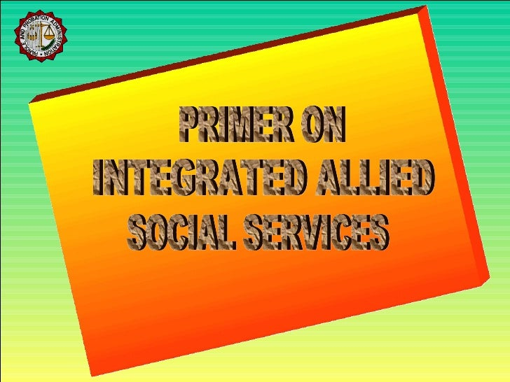 PRIMER ON INTEGRATED ALLIED  SOCIAL SERVICES