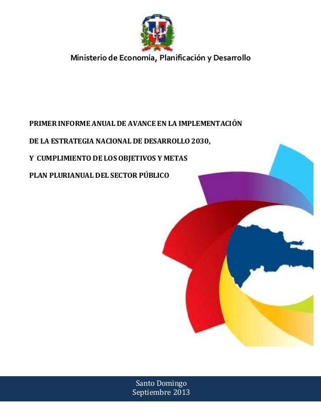 i Ministerio de Economía, Planificación y Desarrollo PRIMER INFORME ANUAL DE AVANCE EN LA IMPLEMENTACIÓN DE LA ESTRATEGIA ...