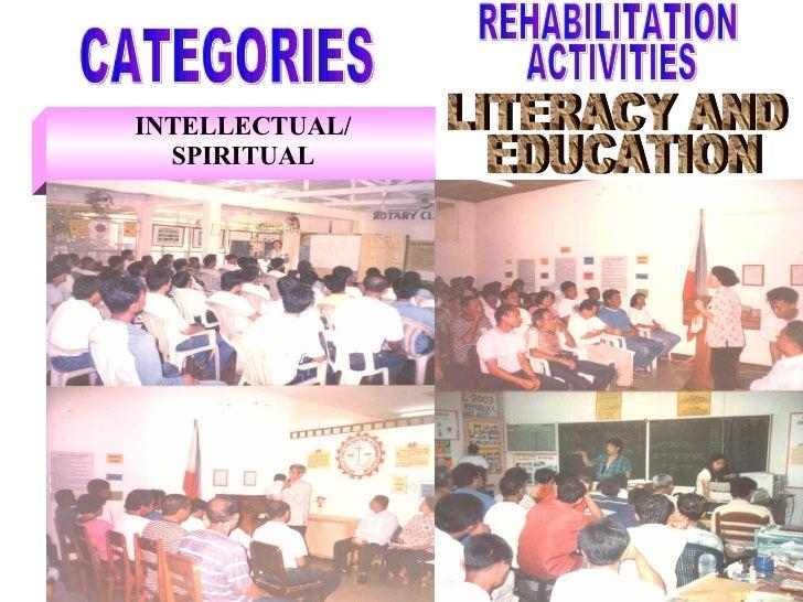 INTELLECTUAL/ SPIRITUAL CATEGORIES LITERACY AND EDUCATION REHABILITATION ACTIVITIES