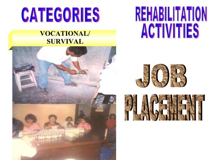 VOCATIONAL/ SURVIVAL CATEGORIES JOB PLACEMENT REHABILITATION ACTIVITIES