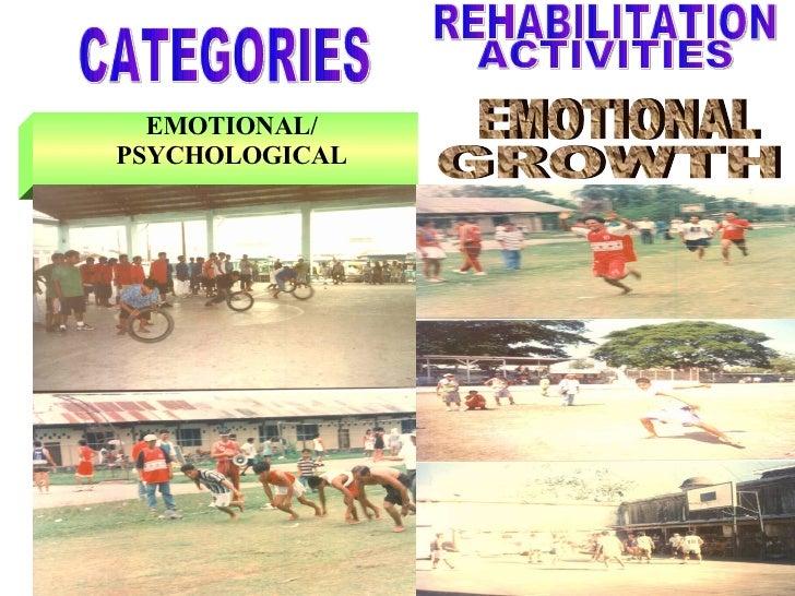 EMOTIONAL/ PSYCHOLOGICAL CATEGORIES EMOTIONAL GROWTH REHABILITATION ACTIVITIES