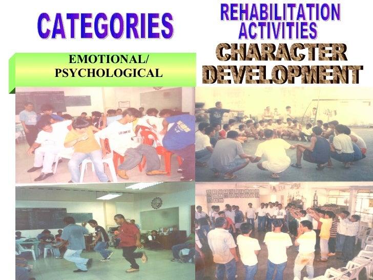 EMOTIONAL/ PSYCHOLOGICAL CATEGORIES CHARACTER DEVELOPMENT REHABILITATION ACTIVITIES