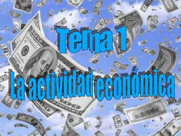Tema 1 La actividad económica