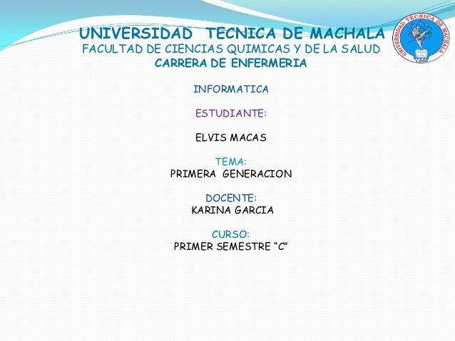 UNIVERSIDAD TECNICA DE MACHALA FACULTAD DE CIENCIAS QUIMICAS Y DE LA SALUD CARRERA DE ENFERMERIA INFORMATICA ESTUDIANTE: E...