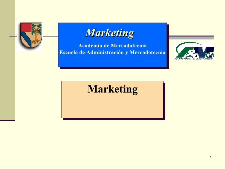 Marketing Marketing  Academia de Mercadotecnia Escuela de Administración y Mercadotecnia
