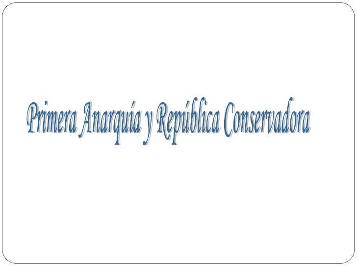 Primera Anarquía y República Conservadora