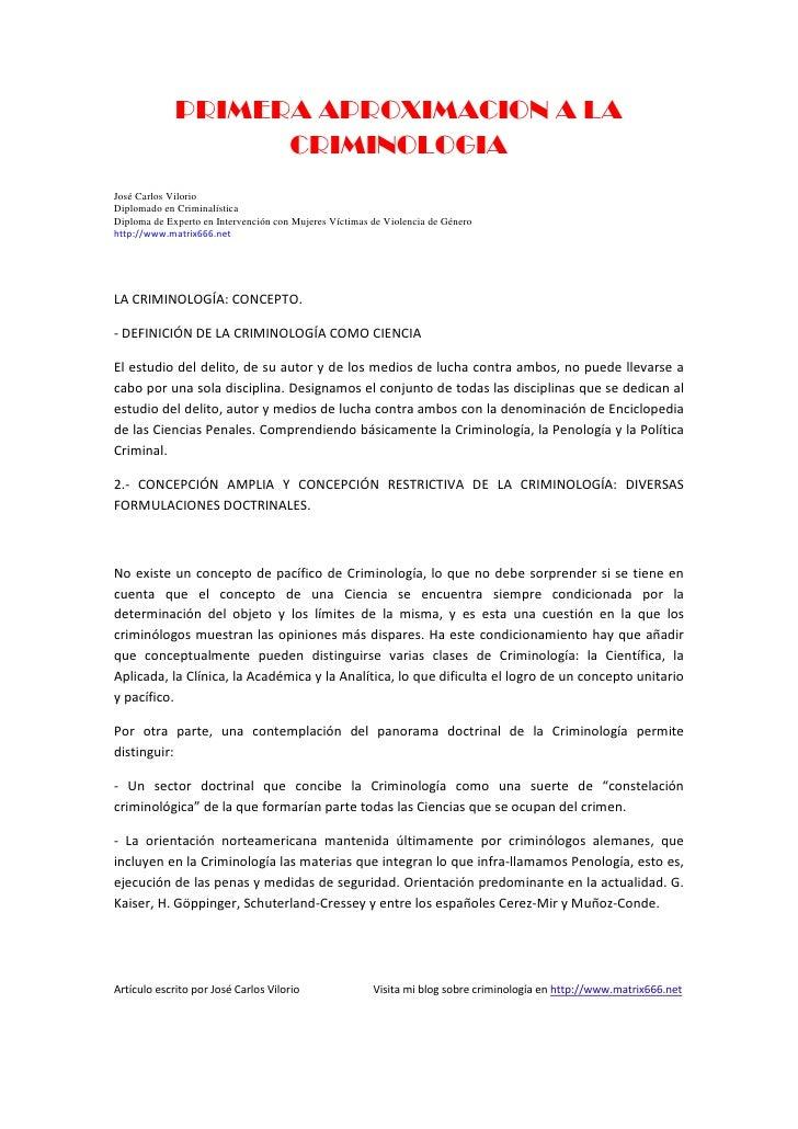 PRIMERA APROXIMACION A LA                   CRIMINOLOGIAJosé Carlos VilorioDiplomado en CriminalísticaDiploma de Experto e...