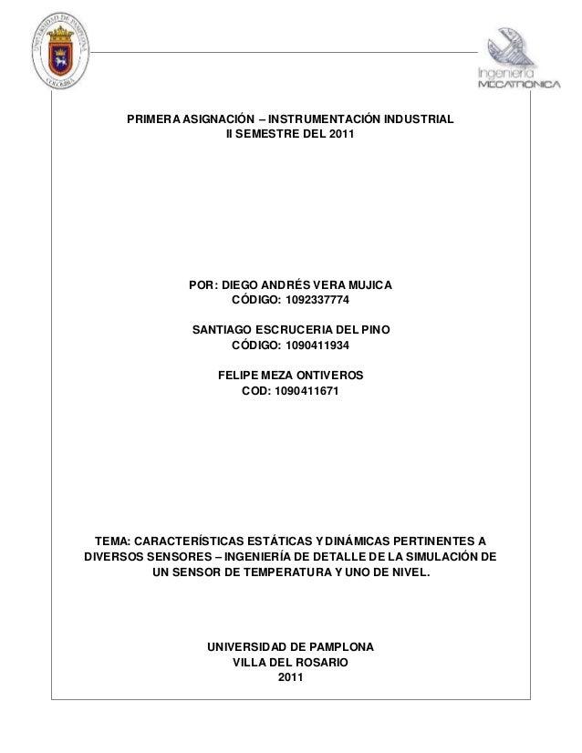 PRIMERA ASIGNACIÓN – INSTRUMENTACIÓN INDUSTRIAL II SEMESTRE DEL 2011 POR: DIEGO ANDRÉS VERA MUJICA CÓDIGO: 1092337774 SANT...