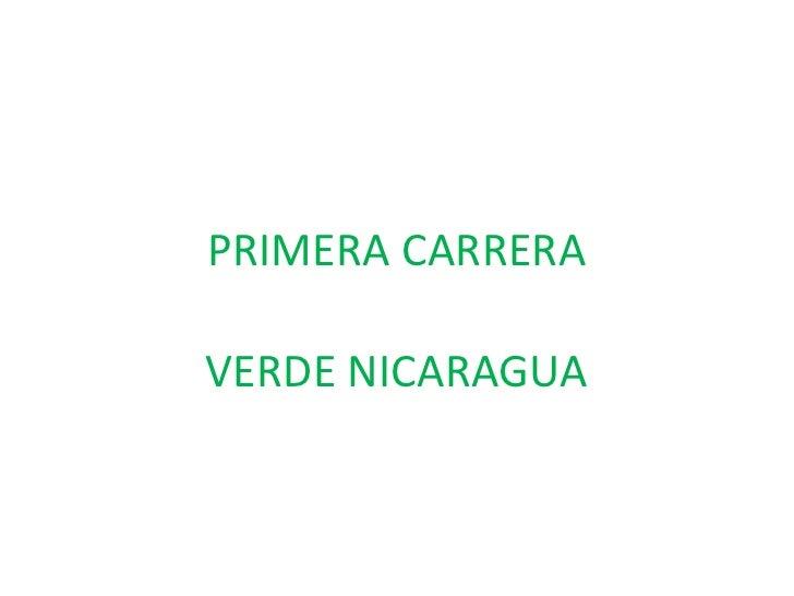 PRIMERA CARRERAVERDE NICARAGUA