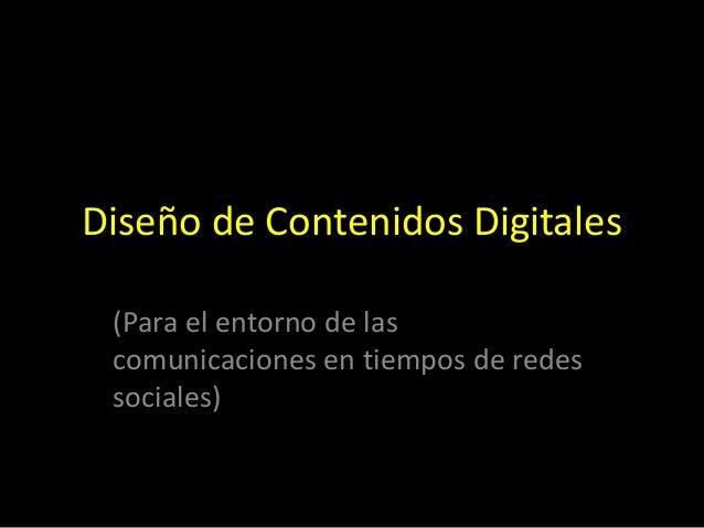 Diseño de Contenidos Digitales (Para el entorno de las comunicaciones en tiempos de redes sociales)