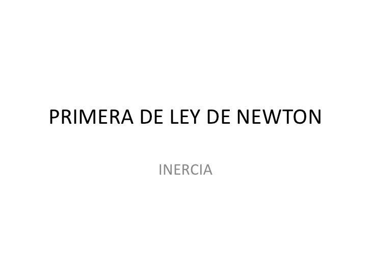 PRIMERA DE LEY DE NEWTON INERCIA