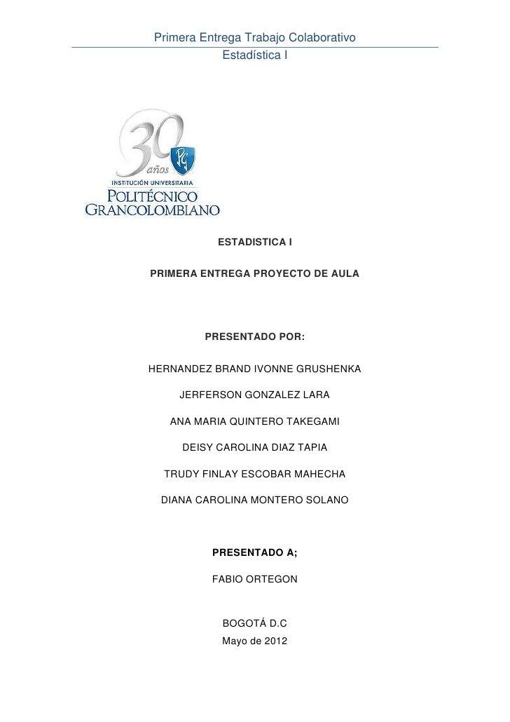 Primera Entrega Trabajo Colaborativo            Estadística I           ESTADISTICA IPRIMERA ENTREGA PROYECTO DE AULA     ...