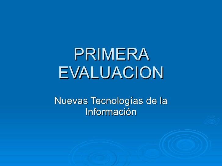 PRIMERA EVALUACION Nuevas Tecnologías de la Información