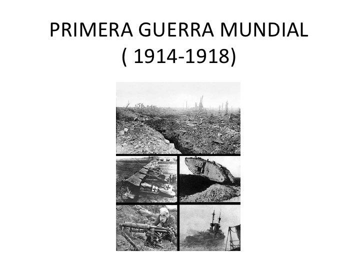 PRIMERA GUERRA MUNDIAL      ( 1914-1918)
