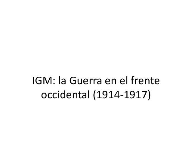 IGM: la Guerra en el frente occidental (1914-1917)